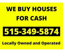 We Will Buy Any House in Greater Des Moines & Pay Cash!