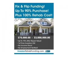 90% PURCHASE & 100% REHAB - INVESTOR FIX & FLIP FUNDING Up To $2,000,000.00
