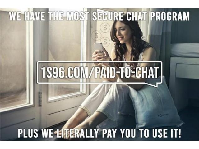 Incredible App: chat SECURELY and get PAID for usual chatting!?